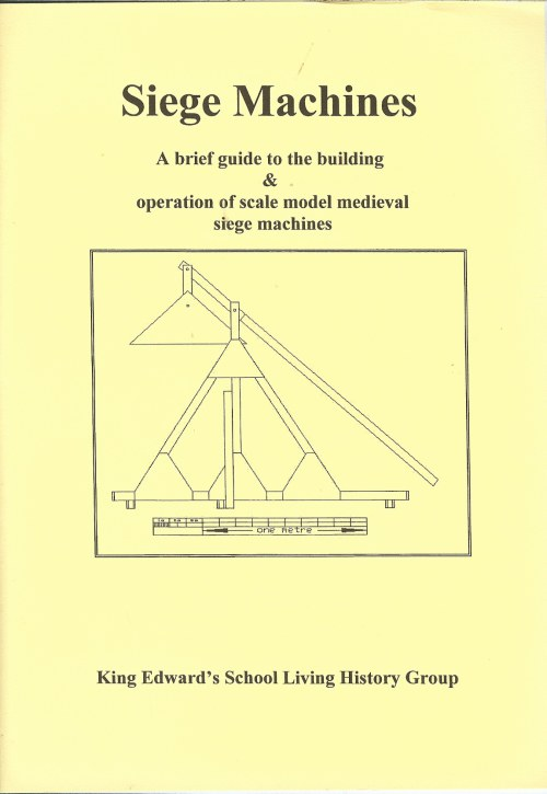 Image for MEDIEVAL SIEGE MACHINES: A BRIEF GUIDE TO THE BUILDING AND OPERATION OF SCALE MODEL MEDIEVAL SIEGE MACHINES