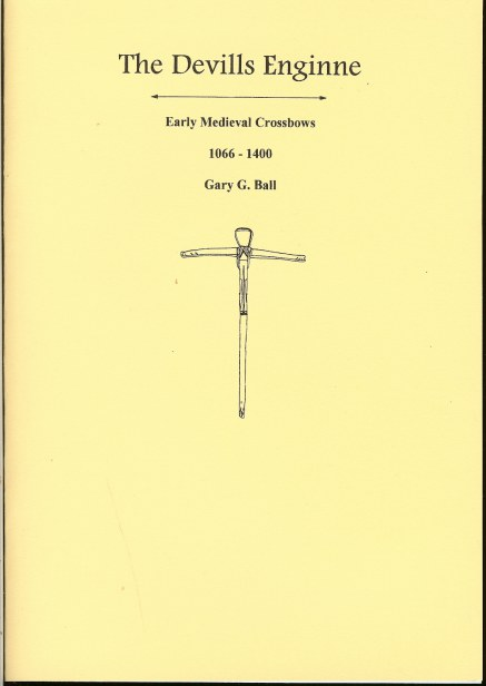 Image for THE DEVILLS ENGINNE: EARLY MEDIEVAL CROSSBOWS 1066-1400