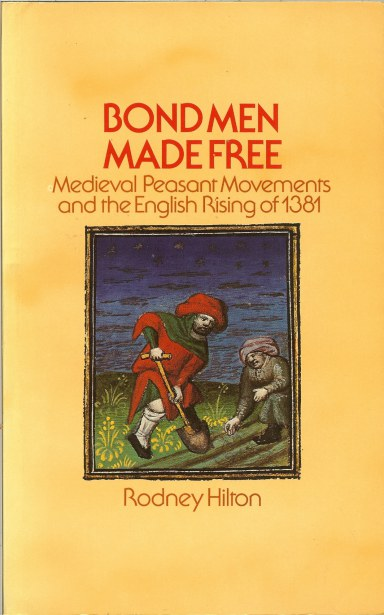 Image for BOND MEN MADE FREE: MEDIEVAL PEASANT MOVEMENTS AND THE ENGLISH RISING OF 1381
