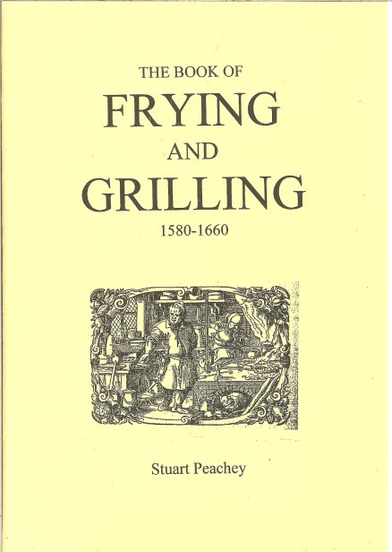 Image for THE BOOK OF FRYING AND GRILLING 1580-1660