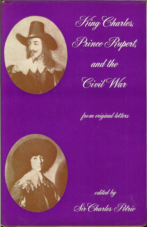 Image for KING CHARLES, PRINCE RUPERT AND THE CIVIL WAR: FROM ORIGINAL LETTERS