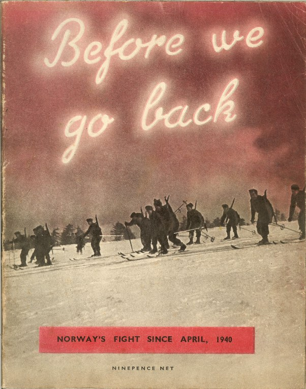 Image for BEFORE WE GO BACK: NORWAY'S FIGHT SINCE APRIL, 1940
