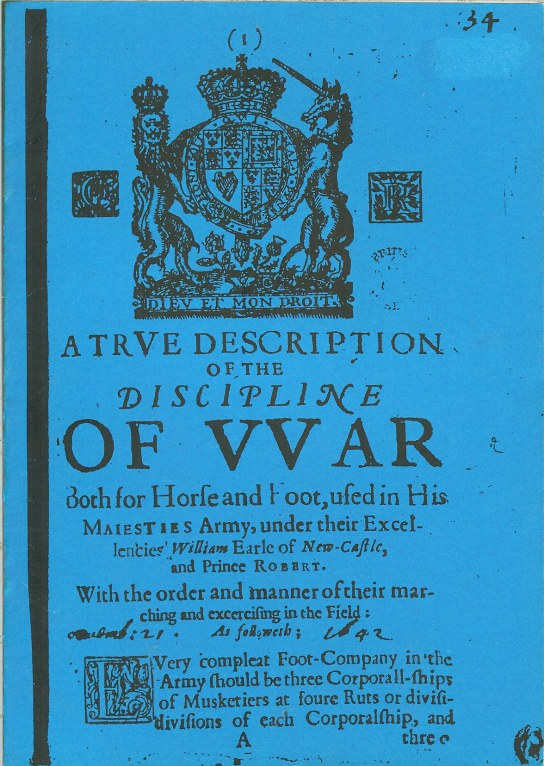 Image for A TRUE DESCRIPTION OF THE DISCIPLINE OF WAR, BOTH FOR HORSE AND FOOT USED IN HIS MAJESTIES ARMY (1642)