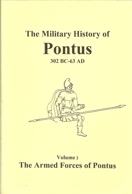Image for THE MILITARY HISTORY OF PONTUS 302BC - 63AD: VOLUME 2 - THE ARMED FORCES OF PONTUS
