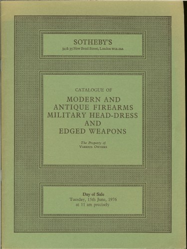 Image for CATALOGUE OF MODERN AND ANTIQUE FIREARMS, MILITARY HEAD-DRESS AND EDGED WEAPONS (1976)
