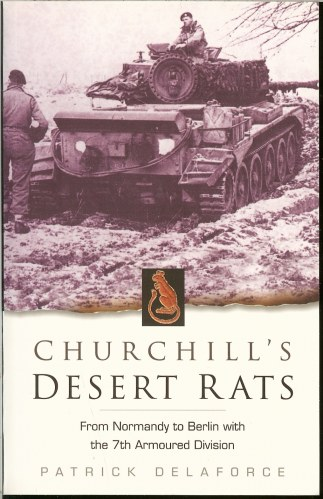 Image for CHURCHILL'S DESERT RATS: FROM NORMANDY TO BERLIN WITH THE 7TH ARMOURED DIVISION