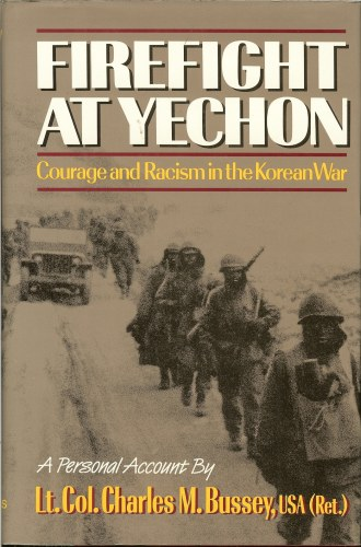 Image for FIREFIGHT AT YECHON: COURAGE AND RACISM IN THE KOREAN WAR