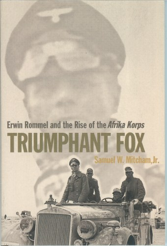 Image for TRIUMPHANT FOX : ERWIN ROMMEL AND THE RISE OF THE AFRIKA KORPS