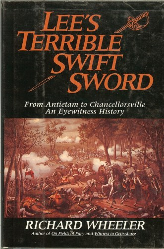 Image for LEE'S TERRIBLE SWIFT SWORD: FROM ANTIETAM TO CHANCELLORSVILLE - AN EYEWITNESS HISTORY