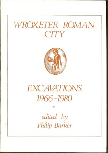 Image for WROXETER ROMAN CITY: EXCAVATIONS 1966-1980