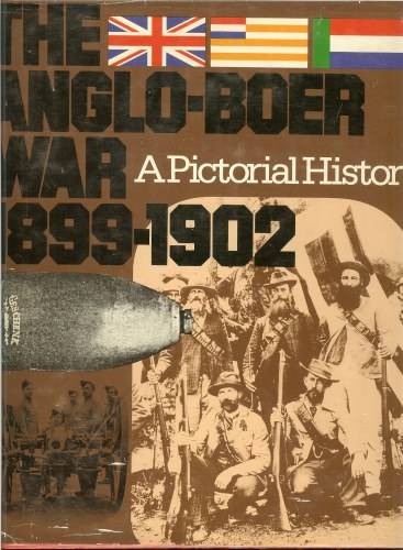 Image for THE ANGLO-BOER WAR 1899-1902: A PICTORIAL HISTORY