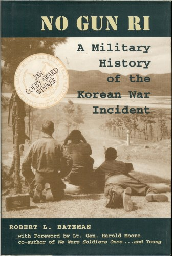 Image for NO GUN RI: A MILITARY HISTORY OF THE KOREAN WAR INCIDENT