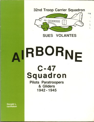 Image for THE 32ND TROOP CARRIER SQUADRON : AN AIRBORNE C-47 SQUADRON 1942-1945