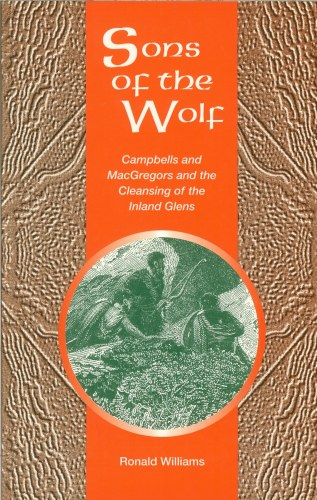 Image for SONS OF THE WOLF: CAMPBELLS AND MACGREGORS AND THE CLEANSING OF THE INLAND GLENS