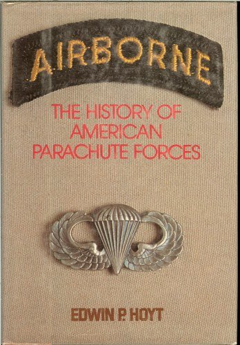 Image for AIRBORNE: THE HISTORY OF AMERICAN PARACHUTE FORCES