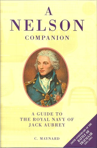 Image for A NELSON COMPANION : A GUIDE TO THE ROYAL NAVY OF JACK AUBREY
