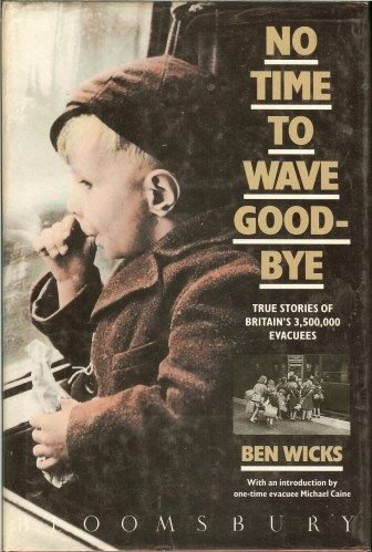 Image for NO TIME TO WAVE GOODBYE: TRUE STORIES OF BRITAIN'S 3,500,000 EVACUEES