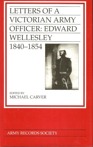 Image for LETTERS OF A VICTORIAN ARMY OFFICER: EDWARD WELLESLEY 1840-1854