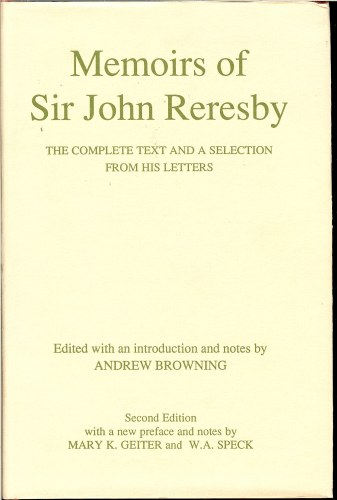 Image for MEMOIRS OF SIR JOHN RERESBY: THE COMPLETE TEXT AND A SELECTION FROM HIS LETTERS