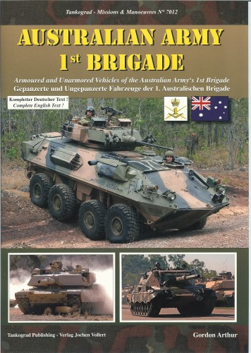 Image for AUSTRALIAN ARMY 1ST BRIGADE: ARMOURED AND UNARMOURED VEHICLES OF THE AUSTRALIAN ARMY'S 1ST BRIGADE