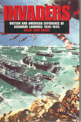 Image for INVADERS: BRITISH AND AMERICAN EXPERIENCE OF SEABORNE LANDINGS 1939-1945