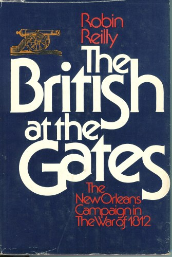 Image for THE BRITISH AT THE GATES : THE NEW ORLEANS CAMPAIGN IN THE WAR OF 1812