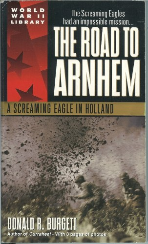 Image for THE ROAD TO ARNHEM: A SCREAMING EAGLE IN HOLLAND