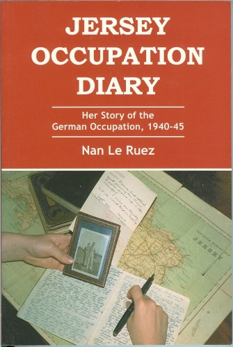 Image for JERSEY OCCUPATION DIARY: HER STORY OF THE GERMAN OCCUPATION, 1940-45