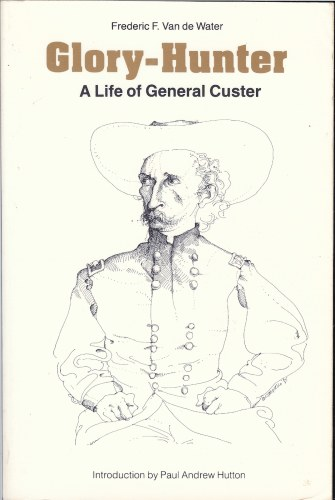 Image for GLORY-HUNTER: A LIFE OF GENERAL CUSTER