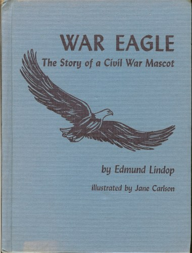 Image for WAR EAGLE: THE STORY OF A CIVIL WAR MASCOT