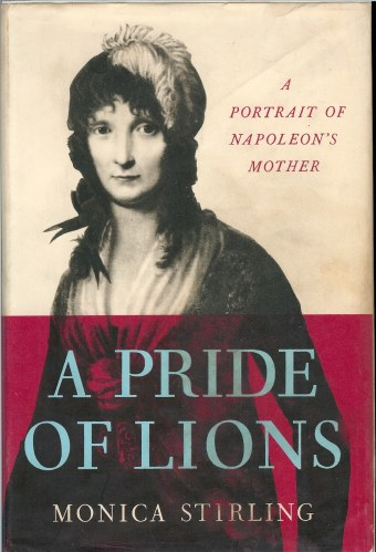 Image for A PRIDE OF LIONS: A PORTRAIT OF NAPOLEON'S MOTHER