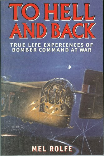 Image for TO HELL AND BACK: TRUE LIFE EXPERIENCES OF BOMBER COMMAND AT WAR