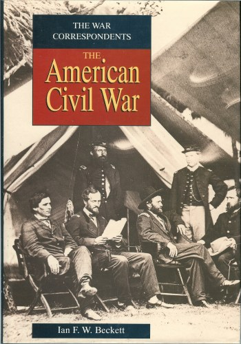 Image for THE WAR CORRESPONDENTS: THE AMERICAN CIVIL WAR