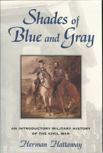 Image for SHADES OF BLUE AND GRAY: AN INTRODUCTORY MILITARY HISTORY OF THE CIVIL WAR