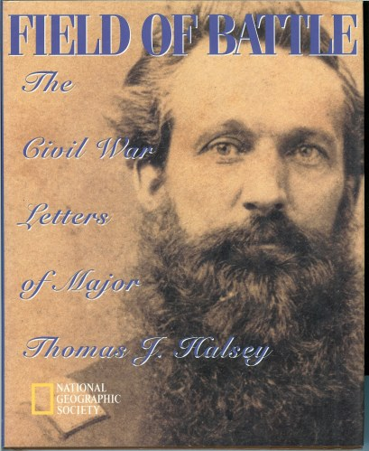Image for FIELD OF BATTLE: THE CIVIL WAR LETTERS OF MAJOR THOMAS J. HALSEY