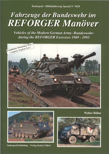 Image for VEHICLES OF THE MODERN GERMAN ARMY - BUNDESWEHR - DURING THE REFORGER EXERCISES 1969 - 1993