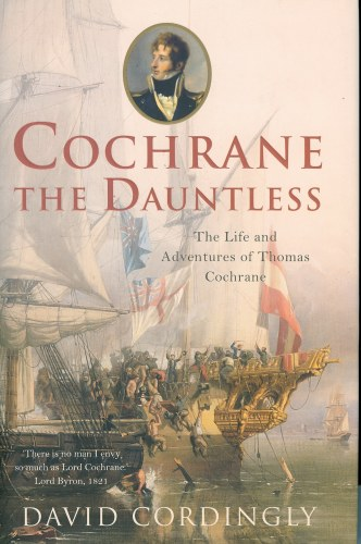 Image for COCHRANE THE DAUNTLESS: THE LIFE AND ADVENTURES OF THOMAS COCHRANE, 1775-1860