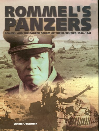 Image for ROMMEL'S PANZERS: ROMMEL AND THE PANZER FORCES OF THE BLITZKRIEG 1940-1942