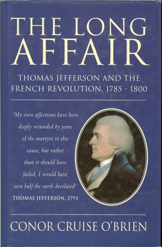 Image for THE LONG AFFAIR: THOMAS JEFFERSON AND THE FRENCH REVOLUTION 1785-1800