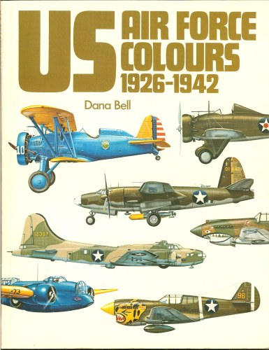 Image for US AIR FORCE COLOURS 1926-1942