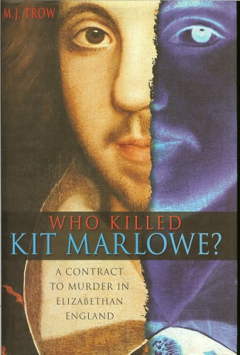 Image for WHO KILLED KIT MARLOWE? A CONTRACT TO MURDER IN ELIZABETHAN ENGLAND