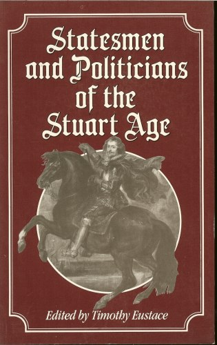 Image for STATESMEN AND POLITICIANS OF THE STUART AGE