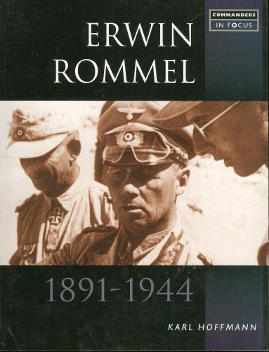 Image for COMMANDERS IN FOCUS : ERWIN ROMMEL 1891-1944