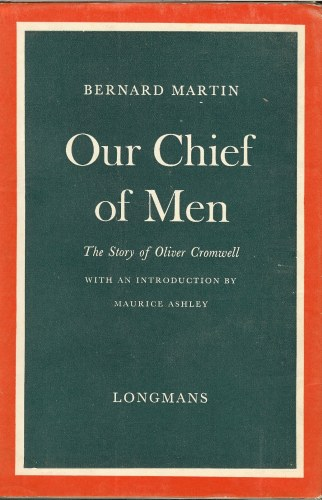 Image for OUR CHIEF OF MEN: THE STORY OF OLIVER CROMWELL