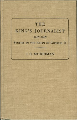 Image for THE KINGS JOURNALIST 1659-1689 STUDIES IN THE REIGN OF CHARLES II