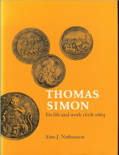 Image for THOMAS SIMON : HIS LIFE AND WORK 1618-1665