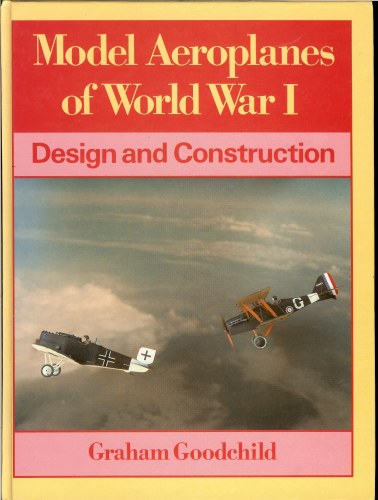 Image for MODEL AEROPLANES OF WORLD WAR I: DESIGN AND CONSTRUCTION