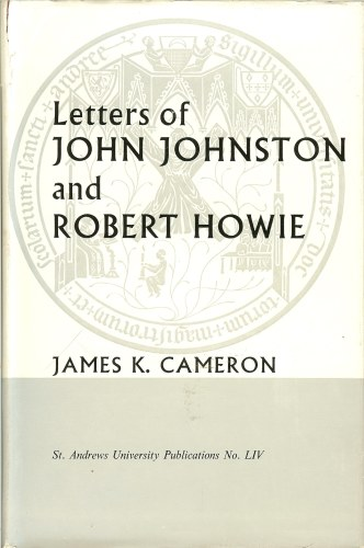 Image for LETTERS OF JOHN JOHNSTON AND ROBERT HOWIE 1593-1641