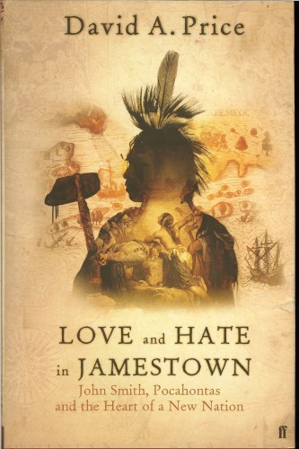 Image for LOVE AND HATE IN JAMESTOWN: JOHN SMITH, POCAHONTAS AND THE HEART OF A NEW NATION