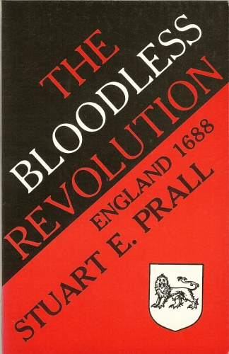Image for THE BLOODLESS REVOLUTION: ENGLAND 1688